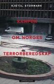 """""""Kampen om Norges terrorberedskap"""" av Kjetil Stormark"""