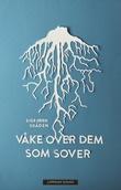 """""""Våke over dem som sover - roman"""" av Sigbjørn Skåden"""