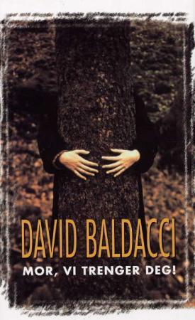 """""""Mor, vi trenger deg!"""" av David Baldacci"""
