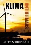 """""""Klima antiklimaks hvordan grønn gruppetenkning tok livet av fornuften"""" av Kent Andersen"""