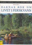 """""""Barnas bok om livet i ferskvann"""" av Øivind Berg"""