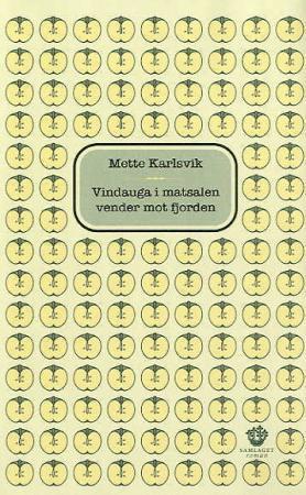 """""""Vindauga i matsalen vender mot fjorden - roman"""" av Mette Karlsvik"""