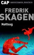"""""""Nattsug - roman"""" av Fredrik Skagen"""