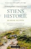 """""""Stiens historie - en reise til fots"""" av Torbjørn Ekelund"""