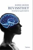 """""""Bevissthet - forstå hjernen og få et bedre liv"""" av Bjørn Grinde"""
