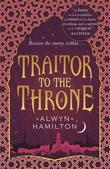 """""""Traitor to the throne"""" av Alwyn Hamilton"""