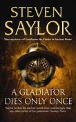 """A Gladiator Dies Only Once (Gordianus the Finder 11)"" av Steven Saylor"