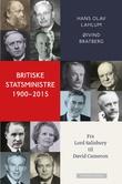 """""""Britiske statsministre 1900-2015 - fra Lord Salisbury til David Cameron"""" av Hans Olav Lahlum"""