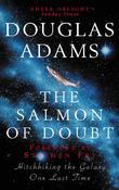 """The salmon of doubt hitchhiking the galaxy one last time"" av Douglas Adams"