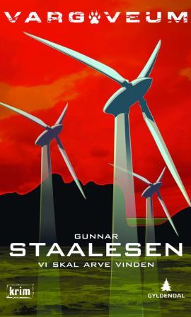 """Vi skal arve vinden - kriminalroman"" av Gunnar Staalesen"