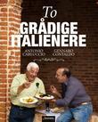 """To grådige italienere"" av Antonio Carluccio"