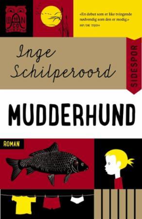 """""""Mudderhund"""" av Inge Schilperoord"""