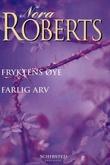 """""""Fryktens øye ; Farlig arv"""" av Nora Roberts"""