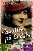 """""""Familien på Gidske en slektshistorie fra Vestfold"""" av Karin Bang"""