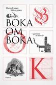 """""""Boka om boka gjennom to tusen år"""" av Hans Johan Sagrusten"""