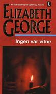 """""""Ingen var vitne - et nytt oppdrag for Lynley og Havers"""" av Elizabeth George"""
