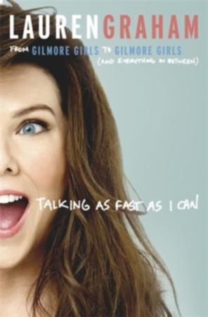 """""""Talking as fast as I can - from Gilmore Girls to Gilmore Girls, and everything in between"""" av Lauren Graham"""