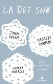 """""""La det snø! - én jul, tre kjærlighetshistorier"""" av John Green"""