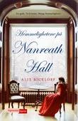 """""""Hemmelighetene på Nanreath Hall"""" av Alix Rickloff"""