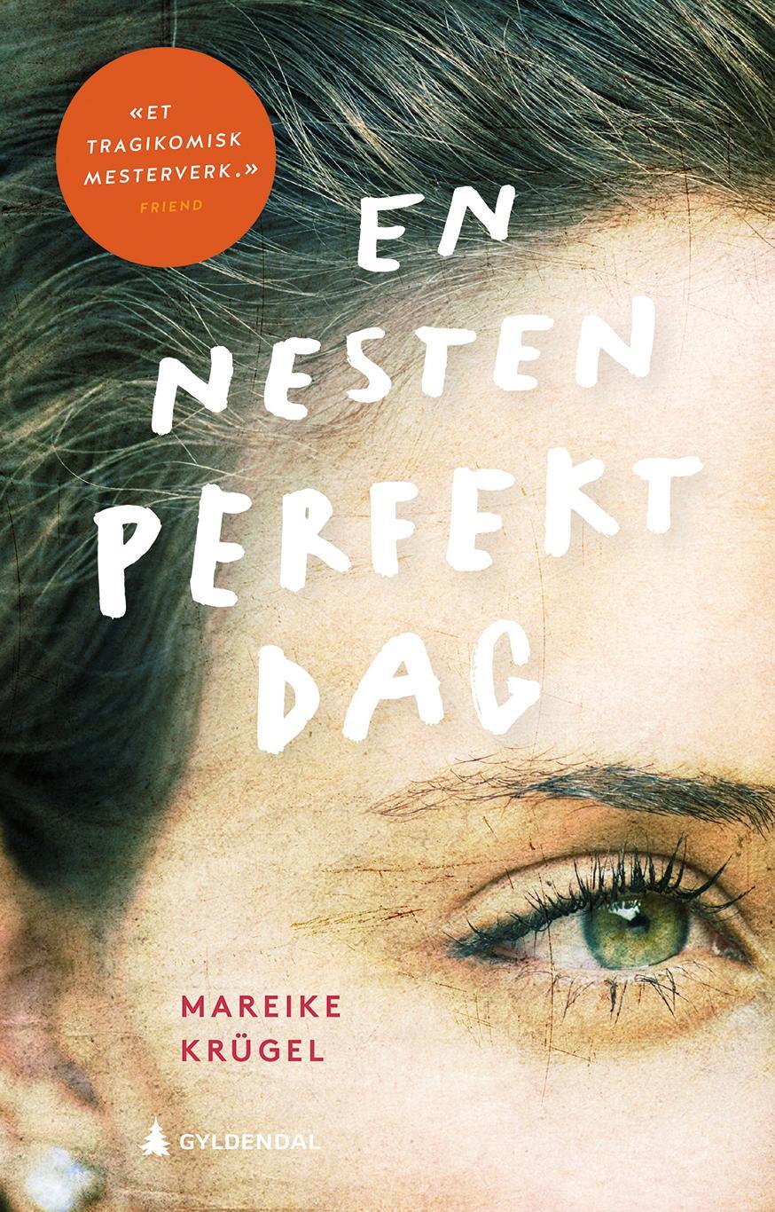 """""""En nesten perfekt dag - roman"""" av Mareike Krügel"""