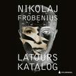 """""""Latours katalog"""" av Nikolaj Frobenius"""
