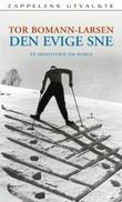 """""""Den evige sne - en skihistorie om Norge"""" av Tor Bomann-Larsen"""