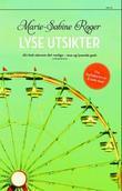 """""""Lyse utsikter"""" av Marie-Sabine Roger"""