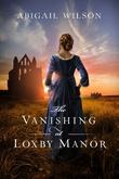 Omslagsbilde av The Vanishing at Loxby Manor