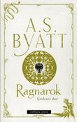"""""""Ragnarok - gudenes død"""" av A.S. Byatt"""