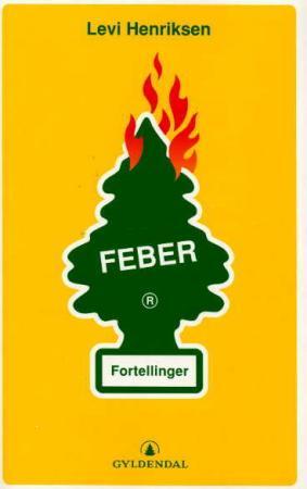"""""""Feber - fortellinger"""" av Levi Henriksen"""