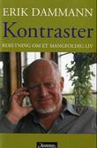 """""""Kontraster - beretning om et mangfoldig liv"""" av Erik Dammann"""