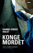 """""""Kongemordet"""" av Hanne-Vibeke Holst"""
