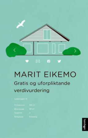 """""""Gratis og uforpliktande verdivurdering - roman"""" av Marit Eikemo"""