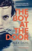 """""""The boy at the door"""" av Alex Dahl"""