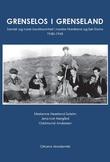 """""""Grenselos i grenseland - samisk og norsk losvirksomhet i nordre Nordland og Sør-Troms 1940-1945"""" av Marianne Neerland Soleim"""
