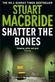"""""""Shatter the bones"""" av Stuart MacBride"""
