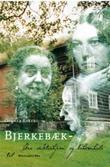 """""""Bjerkebæk - fra dikterhjem og bohemhule til museum"""" av Oddvar Rakeng"""