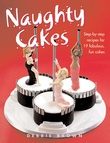 """""""Naughty Cakes - Step-by-Step Recipes for 19 Fabulous, Fun Cakes"""" av Debbie Brown"""