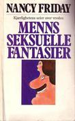 """""""Menns seksuelle fantasier - kjærlighetens seier over vreden"""" av Nancy Friday"""
