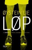 """""""Løp en roman om hvordan joggebølgen tok en mann"""" av Øystein Lie"""