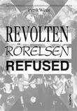 """""""Revolten Rörelsen Refused"""" av Patrik Wirén"""