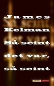 """""""Så seint det var, så seint - roman"""" av James Kelman"""