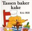 """""""Tassen baker kake"""" av Eric Hill"""