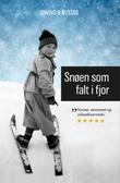 """""""Snøen som falt i fjor"""" av Øyvind Brodtkorb Nustad"""