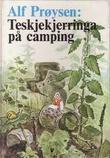 """""""Teskjekjerringa på camping"""" av Alf Prøysen"""
