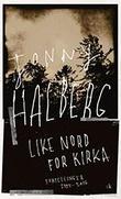 """""""Like nord for kirka - fortellinger 1994-2016"""" av Jonny Halberg"""