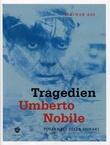 """""""Tragedien Umberto Nobile polarhelt eller svikar?"""" av Steinar Aas"""