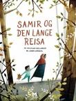 """""""Samir og den lange reisa"""" av Kristian Fjellanger"""