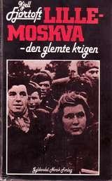 """""""Lille-Moskva - den glemte krigen"""" av Kjell Fjørtoft"""