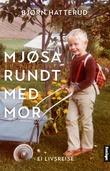 """""""Mjøsa rundt med mor ei livsreise"""" av Bjørn Hatterud"""